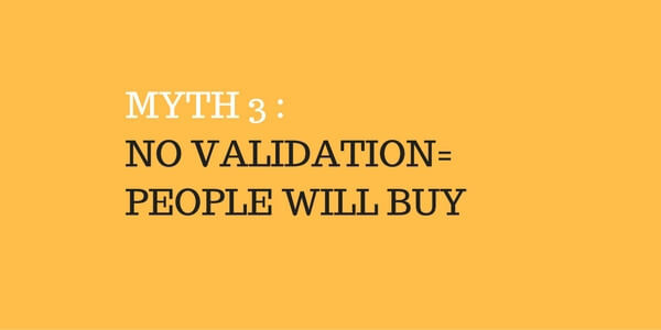 MYTH 3 =NO VALIDATION