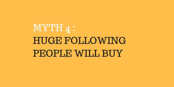 MYTH 4 =HUGE FOLLOWING